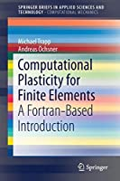 Computational Plasticity for Finite Elements: A Fortran-Based Introduction (SpringerBriefs in Applied Sciences and Technology)
