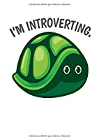 Notizbuch: Introvertiert Schildkroete Wortspiel Witz Geschenk 120 Seiten, A4, Liniert, Tagebuch