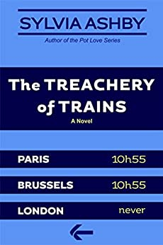 The Treachery of Trains by [Ashby, Sylvia]