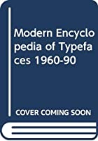 Modern Encyclopedia of Typefaces 1960-90