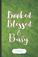 Booked Blessed & Busy: Feminist Blank Journal Write Record. Practical Dad Mom Anniversary Gift, Fashionable Funny Creative Writing Logbook, Vintage Retro A5 6X9 110 Page