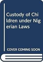 Custody of Children under Nigerian Laws