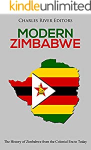 Modern Zimbabwe: The History of Zimbabwe from the Colonial Era to Today (English Edition)