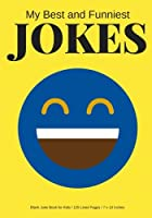 My Best and Funniest Jokes: Create Your Own Joke Book / 125 Lined Pages / Yellow (Blank Joke Book for Kids)