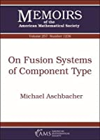 On Fusion Systems of Component Type (Memoirs of the American Mathematical Society)