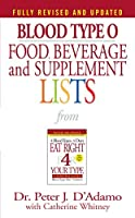 Blood Type O Food, Beverage and Supplement Lists by Peter J. D'Adamo(2002-01-08)