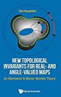 New Topological Invariants for Real - and Angle-Valued Maps: An Alternative to Morse-Novikov Theory