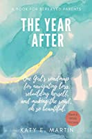 The Year After: One Girl's roadmap for navigating loss, rebuilding herself, and making the road, oh so beautiful.