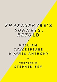[Shakespeare, William, Anthony, James]のShakespeare's Sonnets, Retold: Classic Love Poems with a Modern Twist (English Edition)