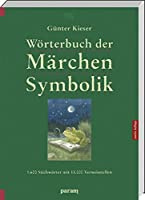Woerterbuch der Maerchen-Symbolik: 1600 Stichwoerter, 13000 Verweisstellen (Pb-Ausgabe)
