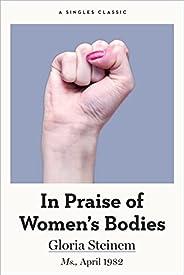 In Praise of Women's Bodies (Singles Clas