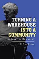 Turning a Warehouse Into a Community: A Story of Humanity