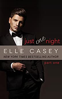 [Casey, Elle]のJust One Night: Part 1 (English Edition)