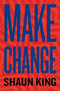 Make Change: How to Fight Injustice, Dismantle Systemic Oppression, and Own Our Future (English Edition)