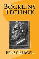 Boecklins Technik: Originalausgabe Von 1906
