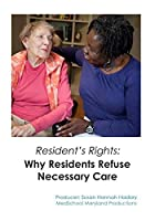 Resident's Rights: Why Residents Refuse Necessary Care【DVD】 [並行輸入品]