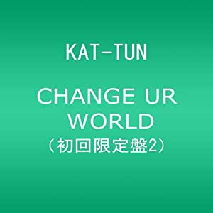 CHANGE UR WORLD(初回限定盤2)