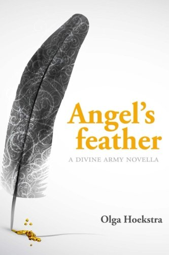Angel's Feather: The Divine Army: Volume 1