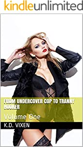 From Undercover Cop to Tranny Hooker: Volume One (English Edition)