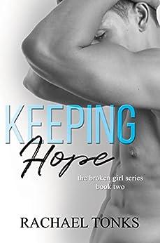 Keeping Hope (Broken Girl Series) by [Tonks, Rachael]