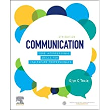 Communication: Core Interpersonal Skills for Healthcare Professionals