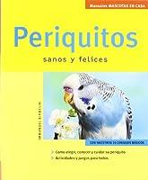 Periquitos Sanos Y Felices / Happy Healthy parakeets