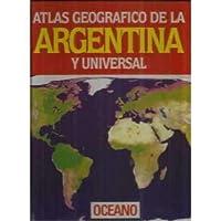Atlas Geografico De LA Argentina Y Universal