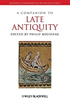 A Companion to Late Antiquity (Blackwell Companions to the Ancient World)