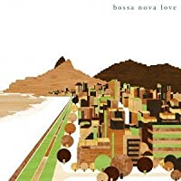 Bossa Nova Love by Various (2010-06-23)
