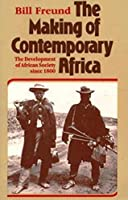 The Making of Contemporary Africa: The Developments of African Society Since 1800