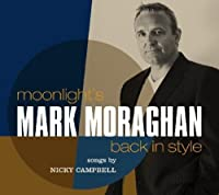 Moonlight's Back In Style by Mark Moraghan (2009-09-01)