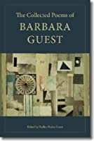 The Collected Poems of Barbara Guest (Wesleyan Poetry)