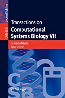 Transactions on Computational Systems Biology VII (Lecture Notes in Computer Science / Transactions on Computational Systems Biology)