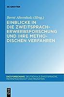 Einblicke in die Zweitspracherwerbsforschung und ihre methodischen Verfahren (Daz-forschung)