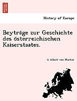Beytra GE Zur Geschichte Des O Sterreichischen Kaiserstaates.