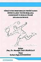 Türkiye'de Performans Tenisi Yapan Sporcularin Tenise Baslama Nedenleri ve Beklentileri