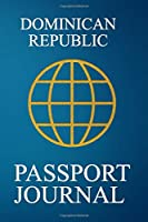 Dominican Republic Passport Journal: Blank Lined Dominican Republic Travel Journal/Notebook/Diary - Great Gift/Present/Souvenir for Travelers