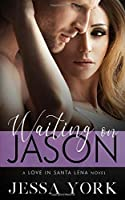 Waiting On Jason (Love In Santa Lena)