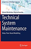 Technical System Maintenance: Delay-Time-Based Modelling (Springer Series in Reliability Engineering)