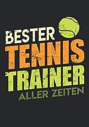 Notizbuch A5 liniert mit Softcover Design: Bester Tennis Trainer aller Zeiten Tennistrainer Geschenk: 120 lini