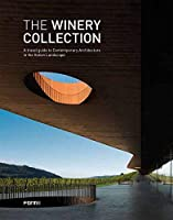The Winery Collection: A Travel Guide to Contemporary Architecture in the Italian Landscape