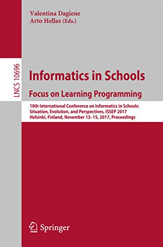 Informatics in Schools: Focus on Learning Programming: 10th International Conference on Informatics in Schools: Situation, Evolution, and Perspectives, ... (Lecture Notes in Computer Science)