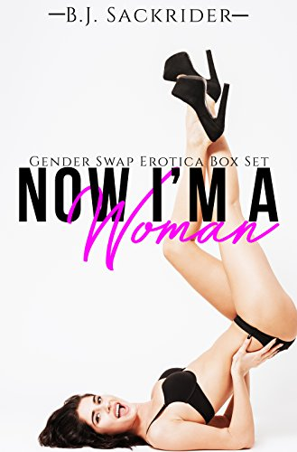 Now I'm a Woman! (Gender Swap Box Set, Gender Transformation, Gender Switch) (English Edition)