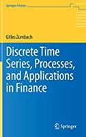 Discrete Time Series, Processes, and Applications in Finance (Springer Finance)