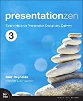 Presentation Zen: Simple Ideas on Presentation Design and Delivery (3rd Edition) (Voices That Matter)