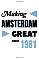 Making Amsterdam Great Since 1981: College Ruled Journal or Notebook (6x9 inches) with 120 pages