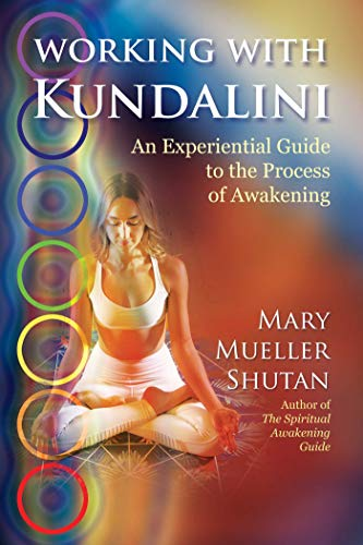 Working with Kundalini: An Experiential Guide to the Process of Awakening (English Edition)