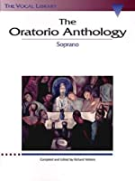 The Oratorio Anthology: The Vocal Library Soprano by Richard Walters(1994-10-01)