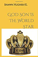 God Son Is The World Star