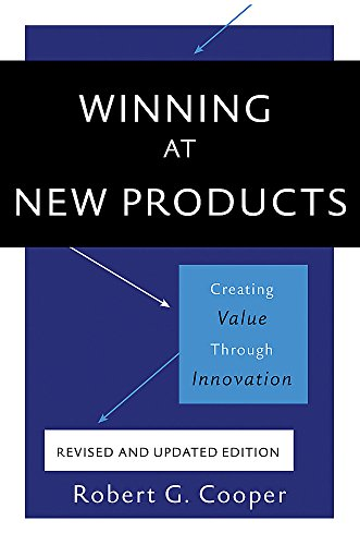 Download Winning at New Products: Creating Value Through Innovation 0465093329
